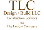TLC Design / Build LLC. Construction Services dba The Letlow Company.